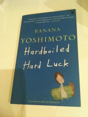 Hardboiled Hard Luck by Banana Yoshimoto
